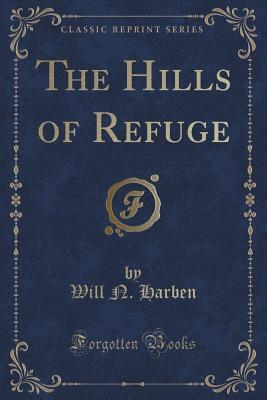 The Hills of Refuge  by  Will N Harben