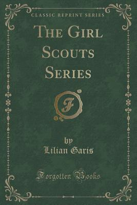 The Girl Scouts Series Lilian Garis