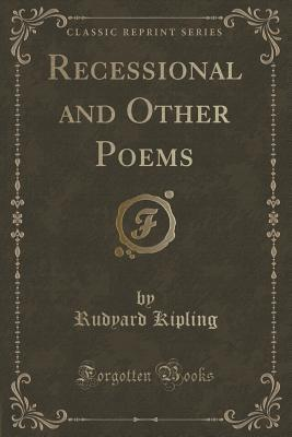 Recessional and Other Poems Rudyard Kipling