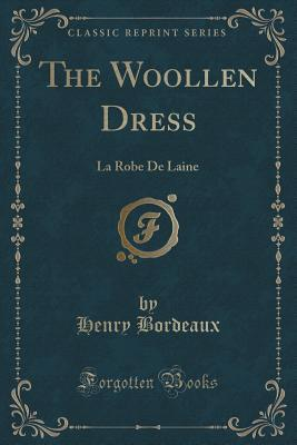 The Woollen Dress: La Robe de Laine Henry Bordeaux