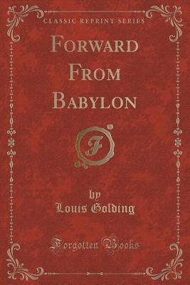 Forward from Babylon  by  Louis Golding