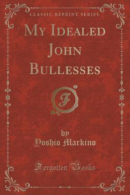 My Idealed John Bullesses  by  Yoshio Markino