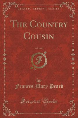 The Country Cousin, Vol. 1 of 3  by  Frances Mary Peard