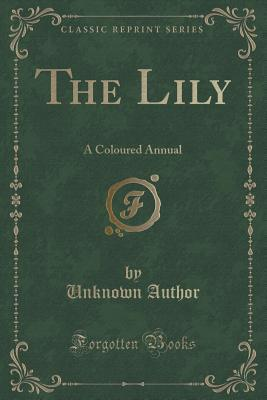 The Lily: A Coloured Annual  by  Unknown author
