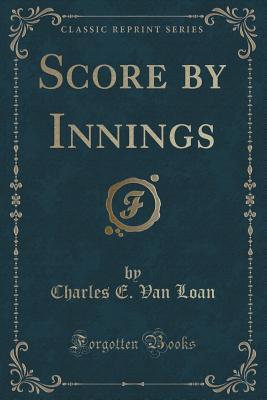 Score Innings by Charles E Van Loan