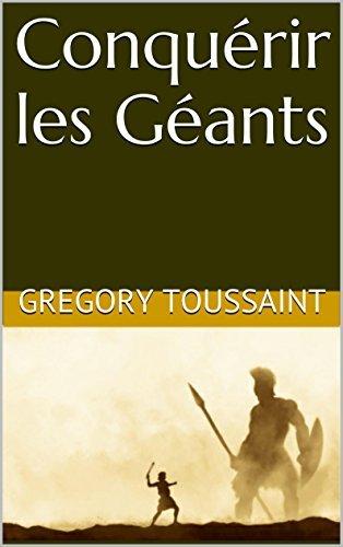 Conquérir les Géants  by  Gregory Toussaint