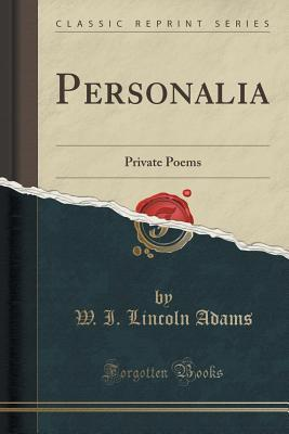 Personalia: Private Poems  by  W I Lincoln Adams