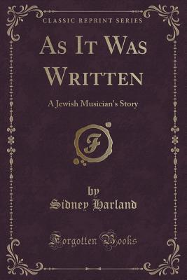As It Was Written: A Jewish Musicians Story  by  Sidney Harland