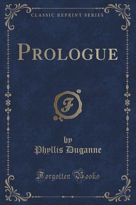 Prologue  by  Phyllis Duganne