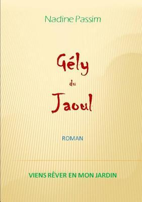 Gely Du Jaoul.  by  Nadine Passim