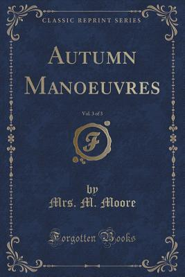 Autumn Manoeuvres, Vol. 3 of 3  by  M. Moore