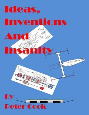 Ideas, Inventions and Insanity Peter Cook