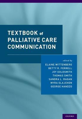 Textbook of Palliative Care Communication Elaine Wittenberg