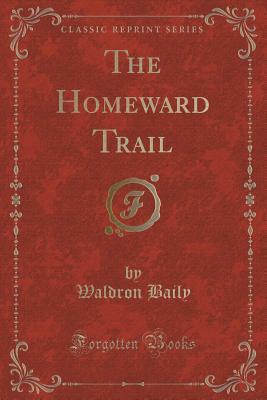 The Homeward Trail  by  Waldron Baily