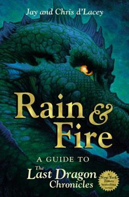 Rain and Fire: A Guide to the Last Dragon Chronicles  by  Chris dLacey