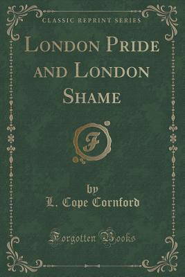 London Pride and London Shame L Cope Cornford