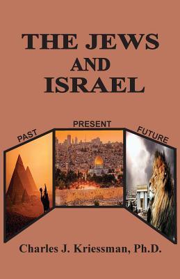 The Jews and Israel Charles J Kriessman