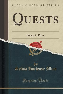 Quests: Poems in Prose Sylvia Hortense Bliss