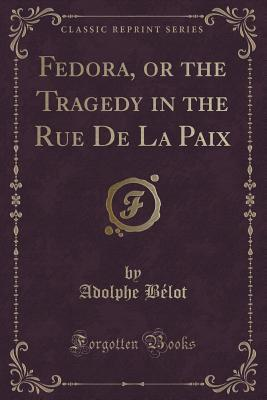 Fedora, or the Tragedy in the Rue de La Paix  by  Adolphe Belot