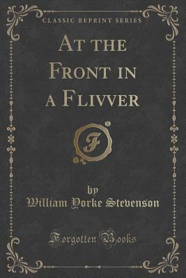 At the Front in a Flivver  by  William Yorke Stevenson