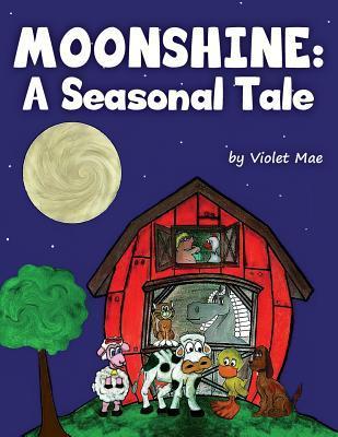 Moonshine: A Seasonal Tale Violet Mae
