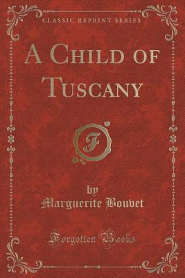 A Child of Tuscany Marguerite Bouvet