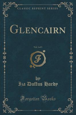 Glencairn, Vol. 1 of 3  by  Iza Duffus Hardy