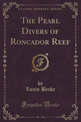 The Pearl Divers of Roncador Reef Louis Becke