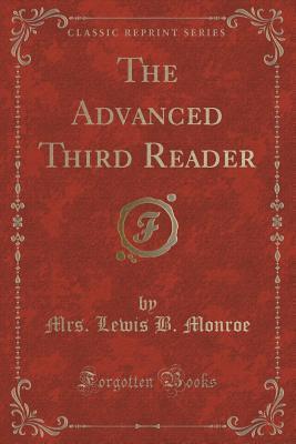 The Advanced Third Reader  by  Mrs Lewis B Monroe