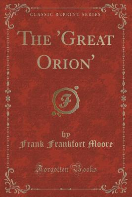 The Great Orion Frank Frankfort Moore
