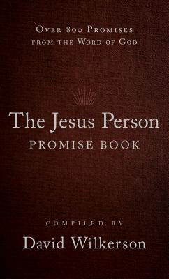 The Jesus Person Promise Book: Over 800 Promises from the Word of God  by  David Wilkerson