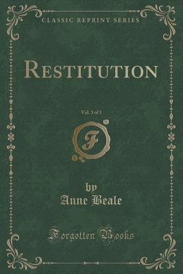 Restitution, Vol. 3 of 3  by  Anne Beale