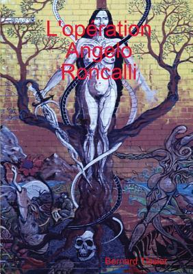 LOperation Angelo Roncalli  by  Bernard Tissier
