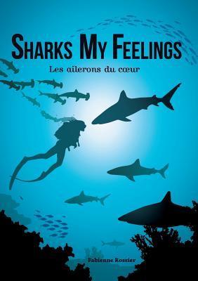 Sharks My Feelings Les Ailerons Du Coeur Fabienne Rossier