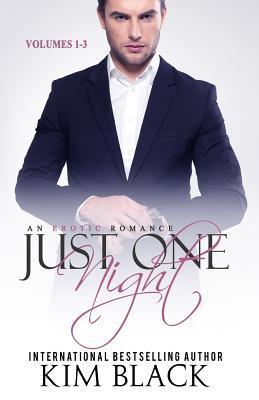 Just One Night, Volumes 1-3  by  Kim Black