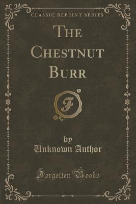 The Chestnut Burr  by  Forgotten Books