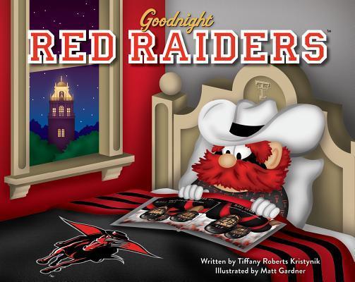 Goodnight Red Raiders  by  Tiffany R Kristynik