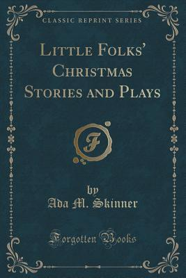 Little Folks Christmas Stories and Plays Ada M Skinner