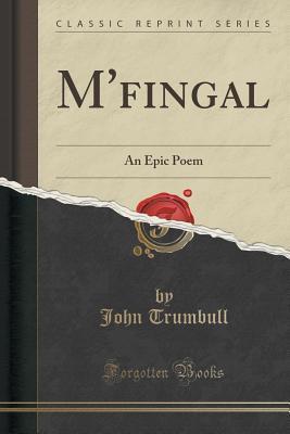 MFingal: An Epic Poem John Trumbull