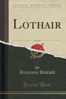 Lothair, Vol. 3 of 3  by  Benjamin Disraeli