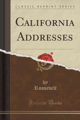 California Addresses  by  Roosevelt Roosevelt