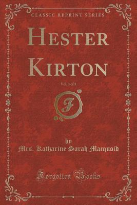 Hester Kirton, Vol. 3 of 3  by  Mrs Katharine Sarah Macquoid
