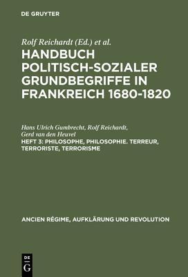 Philosophe, Philosophie. Terreur, Terroriste, Terrorisme  by  Hans Ulrich Gumbrecht