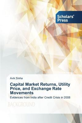 Capital Market Returns, Utility Price, and Exchange Rate Movements Sinha Avik