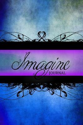 Imagine Journal: (Notebook, Diary, Blank Book) 6x9  by  Cheryl Casey