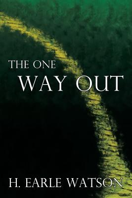 The One Way Out H Earle Watson