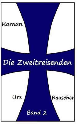 Die Zweitreisenden - Band 2: Ueber Wlan Nach Mogulstan  by  Urs Rauscher