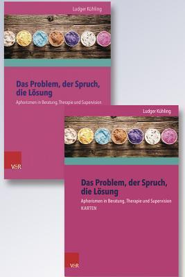 Das Problem, Der Spruch, Die Losung: Aphorismen in Beratung, Therapie Und Supervision - Buch Und Karten  by  Ludger Kuhling