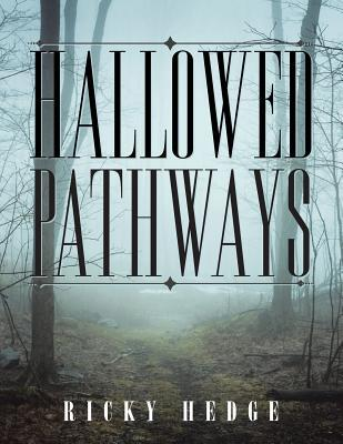 Hallowed Pathways  by  Ricky Hedge