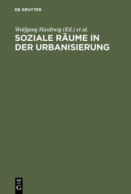 Soziale Räume in der Urbanisierung : Studien zur Geschichte Münchens im Vergleich 1850 bis 1933  by  Klaus Tenfelde